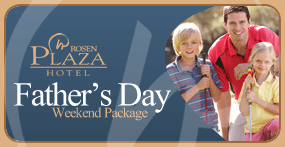 Rosen Plaza Father's Day Package